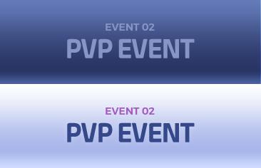 EVENT 02 PVP EVENT